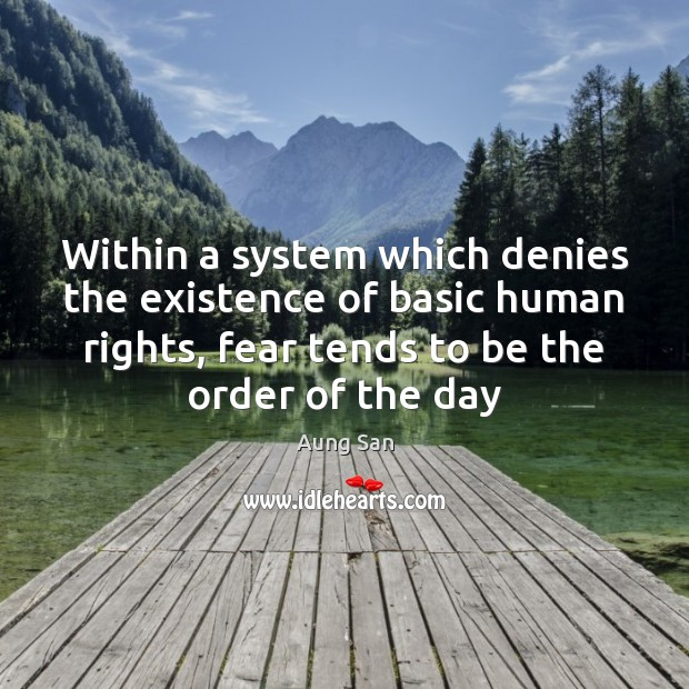 Image, Within a system which denies the existence of basic human rights, fear