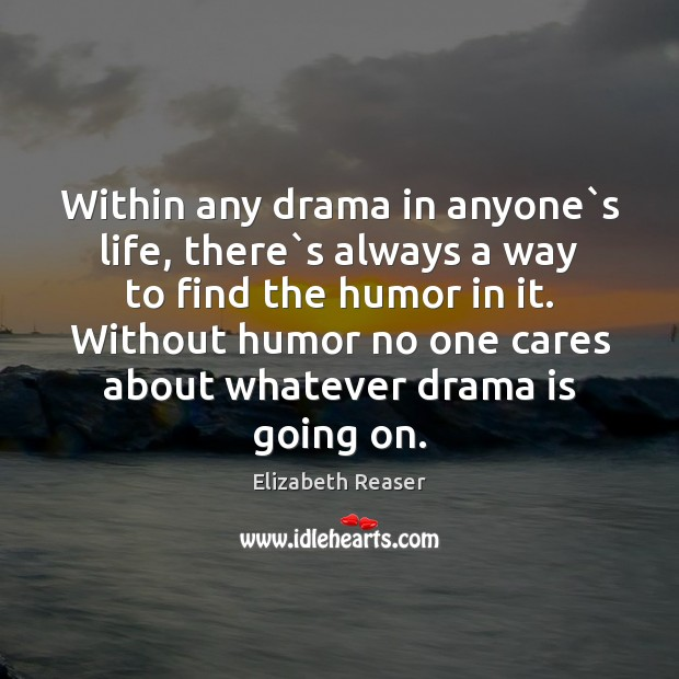 Within any drama in anyone`s life, there`s always a way Image
