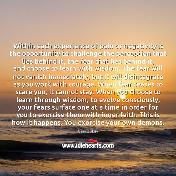Within each experience of pain or negativity is the opportunity to challenge Image
