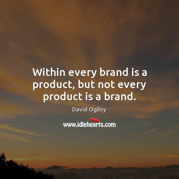 Image, Within every brand is a product, but not every product is a brand.