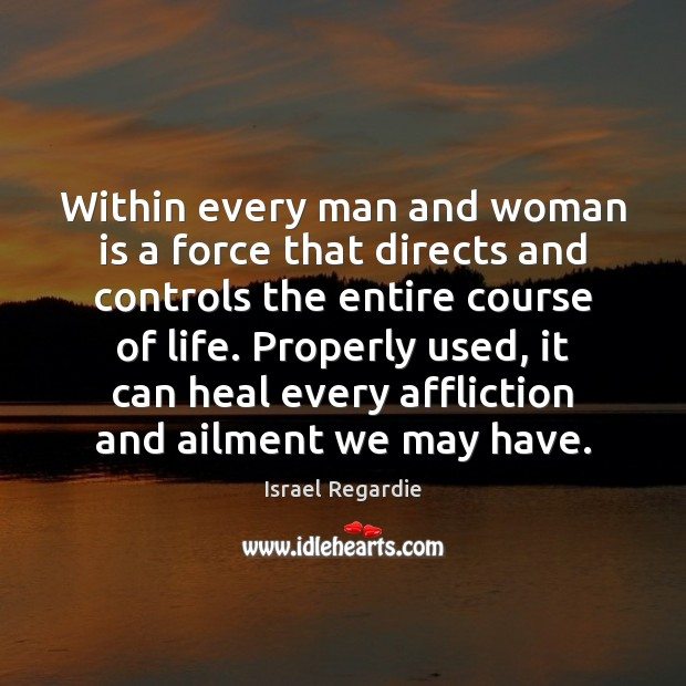 Image, Within every man and woman is a force that directs and controls
