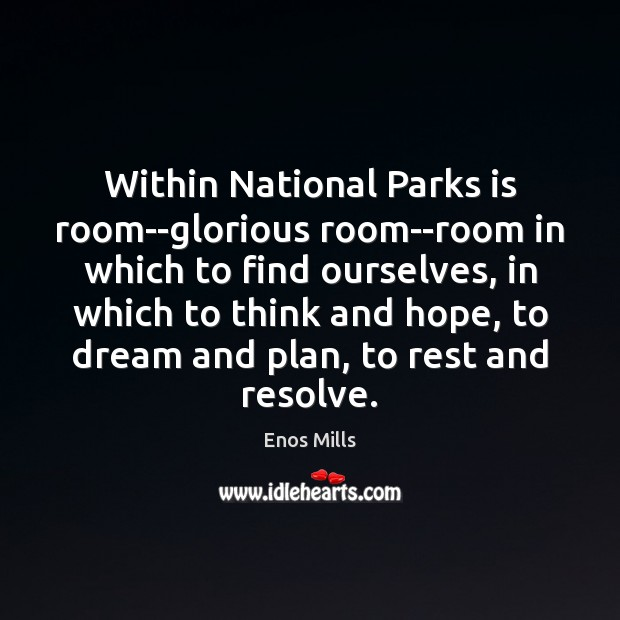 Within National Parks is room–glorious room–room in which to find ourselves, in Image
