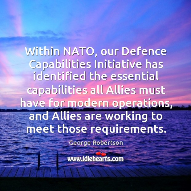 Within nato, our defence capabilities initiative has identified the essential Image