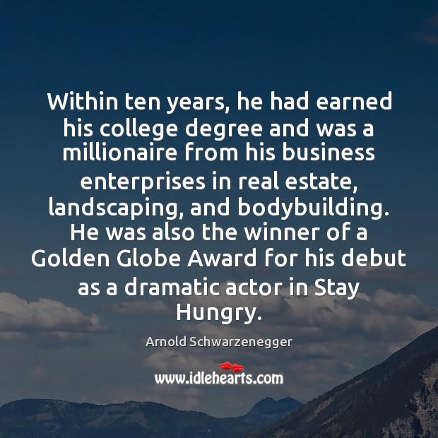 Within ten years, he had earned his college degree and was a Real Estate Quotes Image