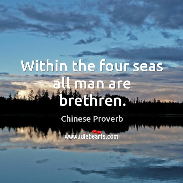 Image, Within the four seas all man are brethren.