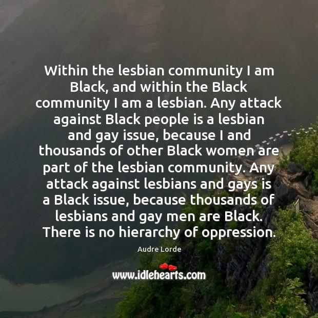 Image, Within the lesbian community I am Black, and within the Black community