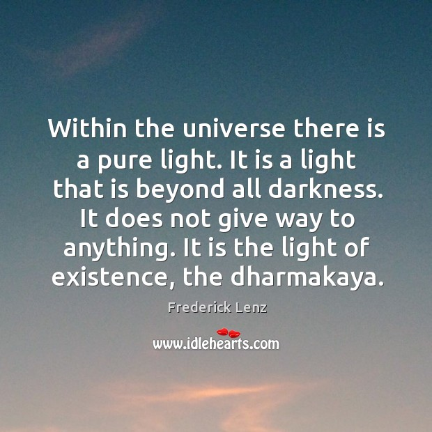 Within the universe there is a pure light. It is a light Image