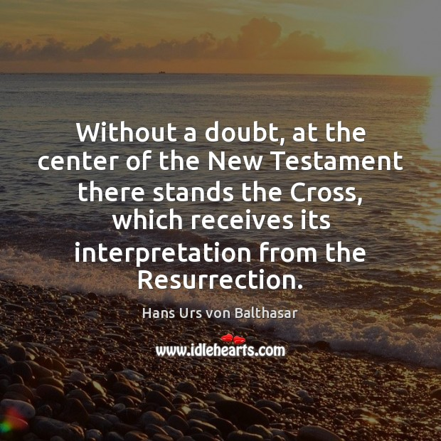 Without a doubt, at the center of the New Testament there stands Image