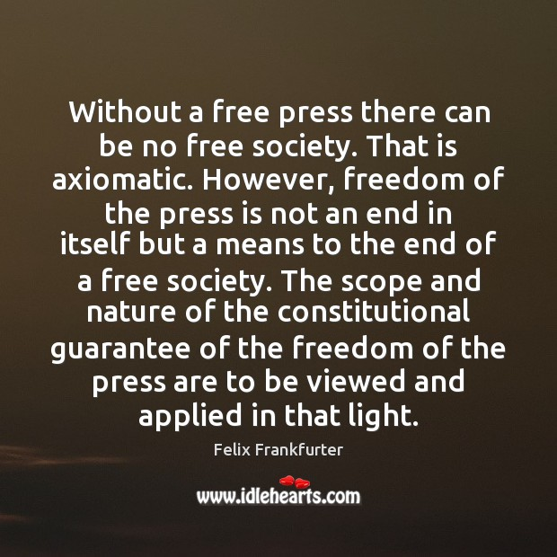 Without a free press there can be no free society. That is Image