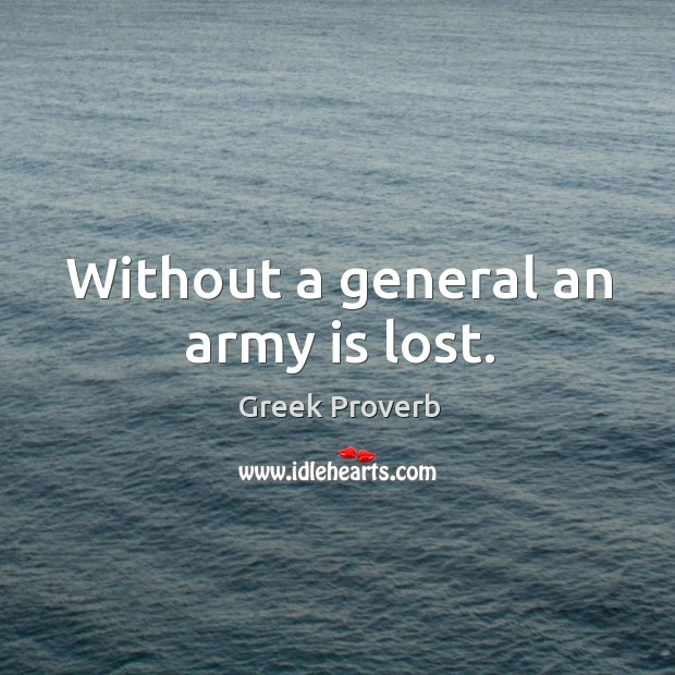 Image, Without a general an army is lost.