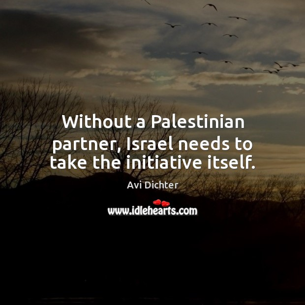 Image, Without a Palestinian partner, Israel needs to take the initiative itself.