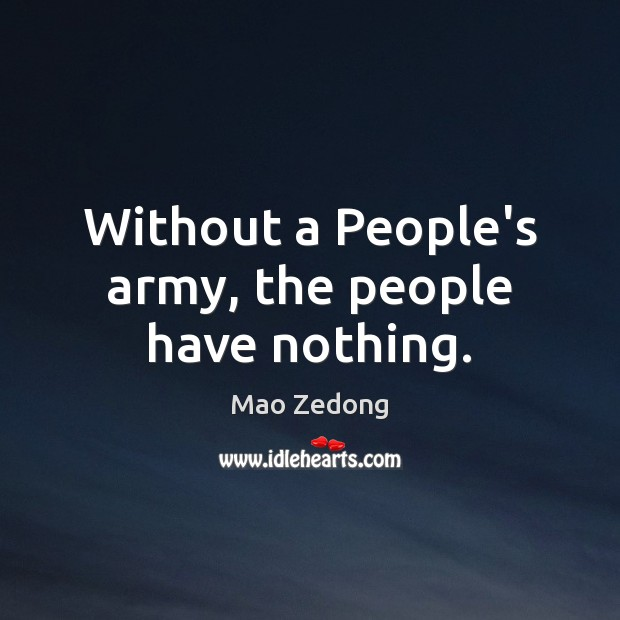 Without a People's army, the people have nothing. Image