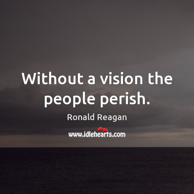 Without a vision the people perish. Image