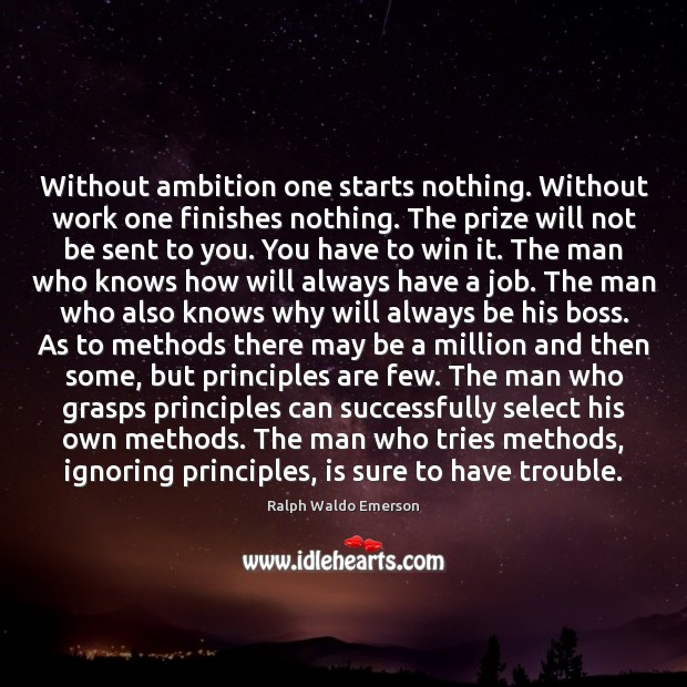 Image, Without ambition one starts nothing. Without work one finishes nothing. The prize