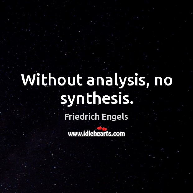 Without analysis, no synthesis. Image