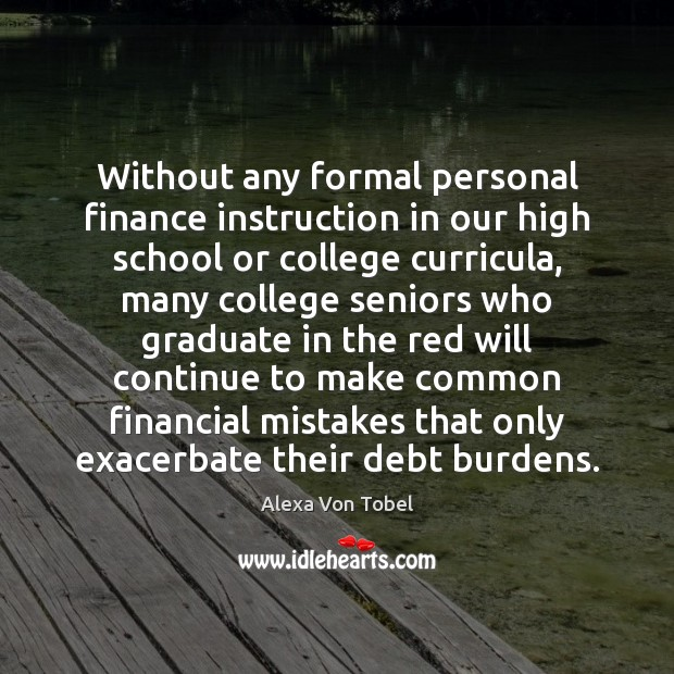Image, Without any formal personal finance instruction in our high school or college