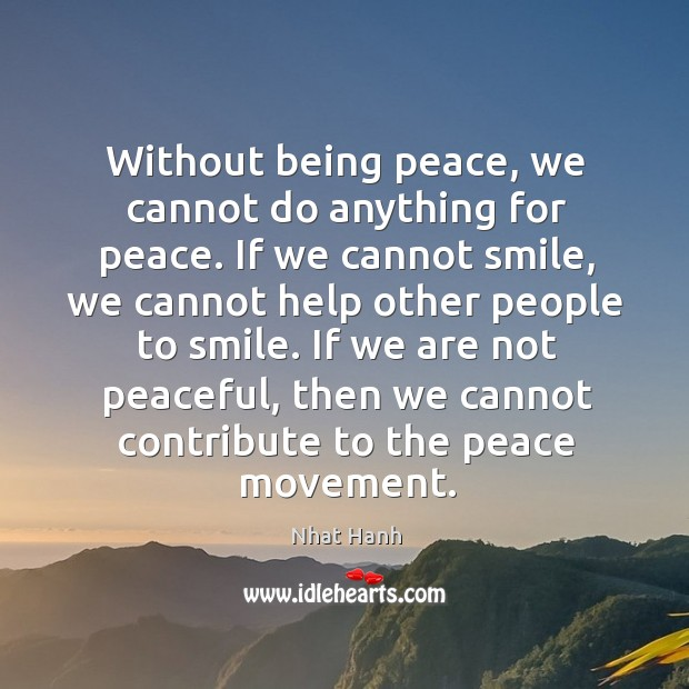 Without being peace, we cannot do anything for peace. If we cannot Image
