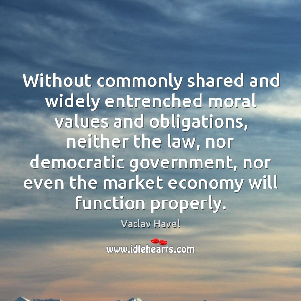 Without commonly shared and widely entrenched moral values and obligations, neither the Image
