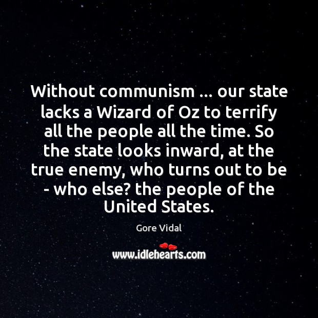 Without communism … our state lacks a Wizard of Oz to terrify all Image