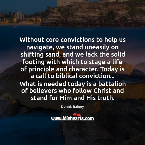 Without core convictions to help us navigate, we stand uneasily on shifting Image
