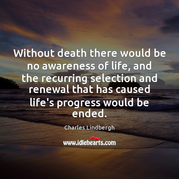 Image, Without death there would be no awareness of life, and the recurring