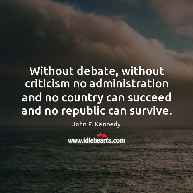 Without debate, without criticism no administration and no country can succeed and Image
