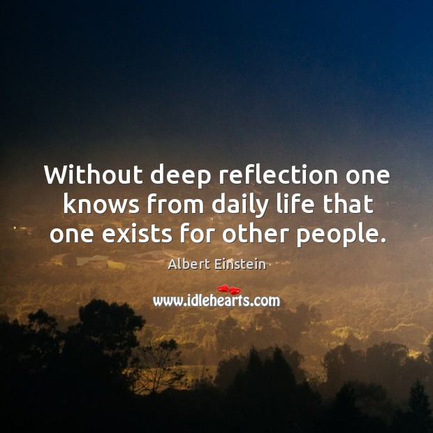Image, Without deep reflection one knows from daily life that one exists for other people.