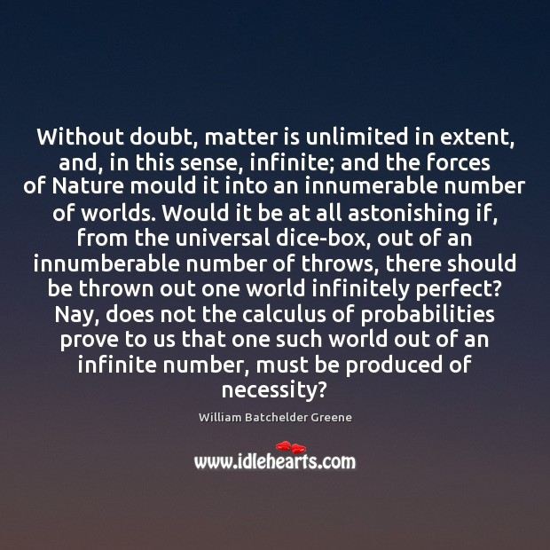 Image, Without doubt, matter is unlimited in extent, and, in this sense, infinite;
