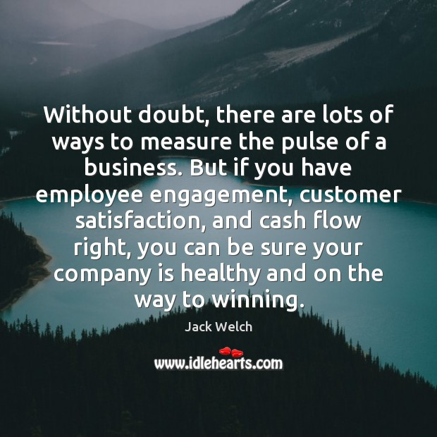 Without doubt, there are lots of ways to measure the pulse of Engagement Quotes Image