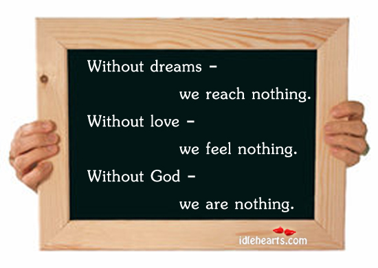 Without dreams, love and God – we are Image