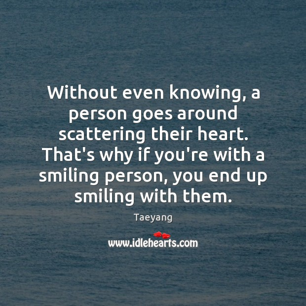 Without even knowing, a person goes around scattering their heart. That's why Image