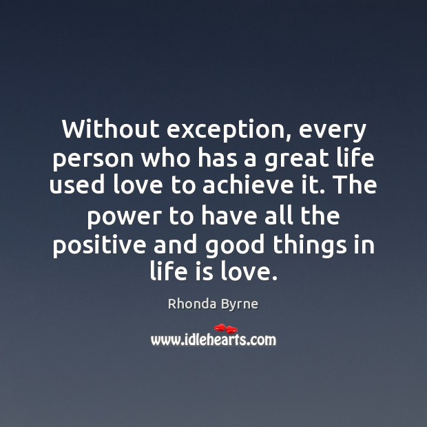 Without exception, every person who has a great life used love to Image
