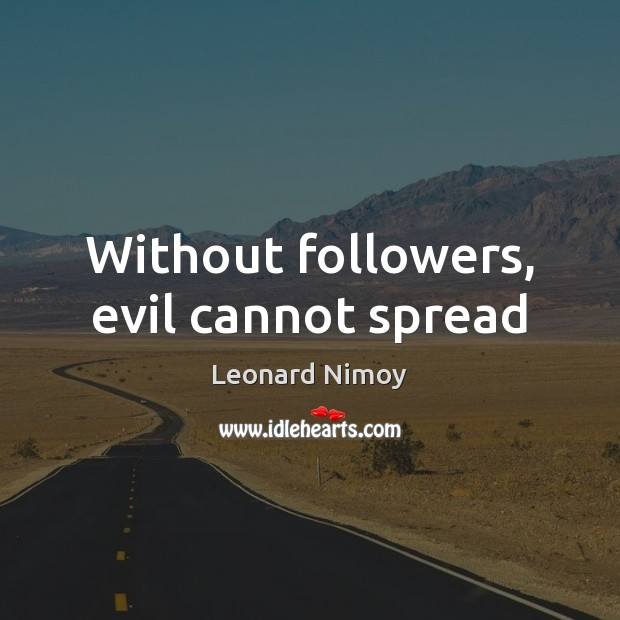 Image, Without followers, evil cannot spread