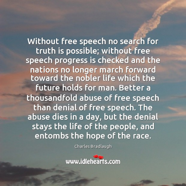Without free speech no search for truth is possible; without free speech Image