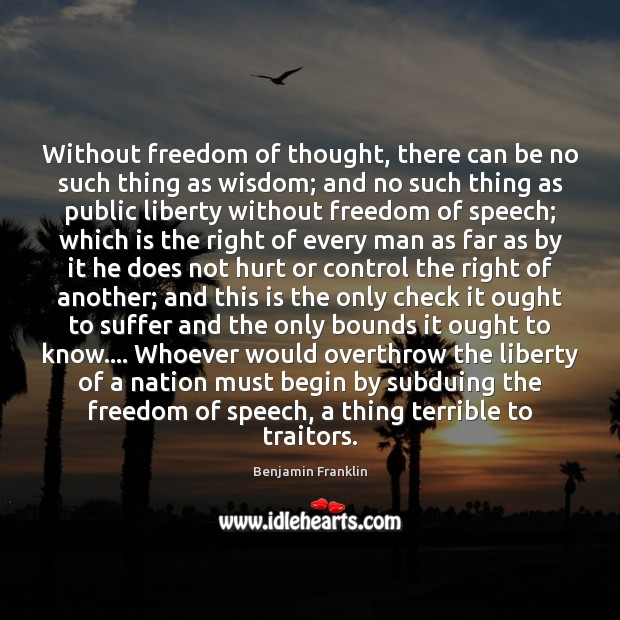 Without freedom of thought, there can be no such thing as wisdom; Freedom of Speech Quotes Image