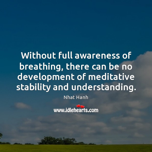 Image, Without full awareness of breathing, there can be no development of meditative