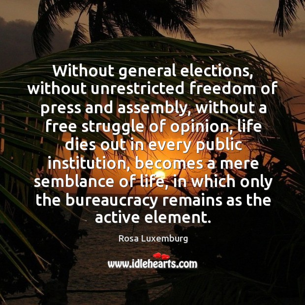 Image, Without general elections, without unrestricted freedom of press and assembly