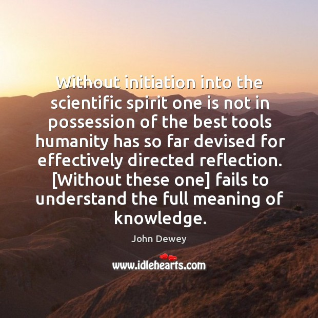 Image, Without initiation into the scientific spirit one is not in possession of