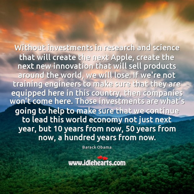 Without investments in research and science that will create the next Apple, Image