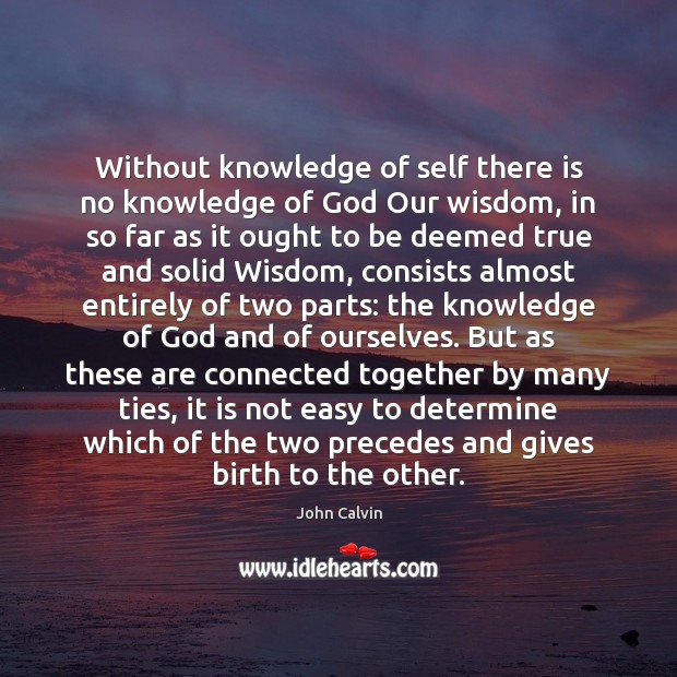 Without knowledge of self there is no knowledge of God Our wisdom, Image