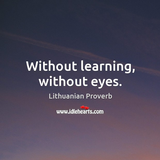 Without learning, without eyes. Lithuanian Proverbs Image