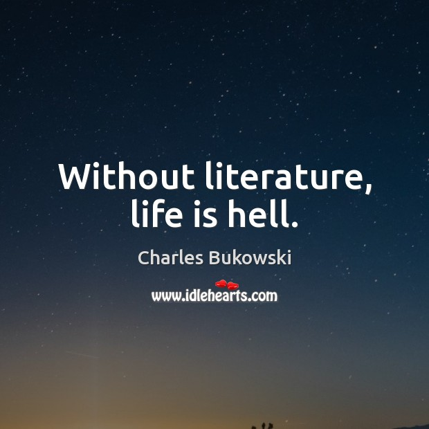 Without literature, life is hell. Image