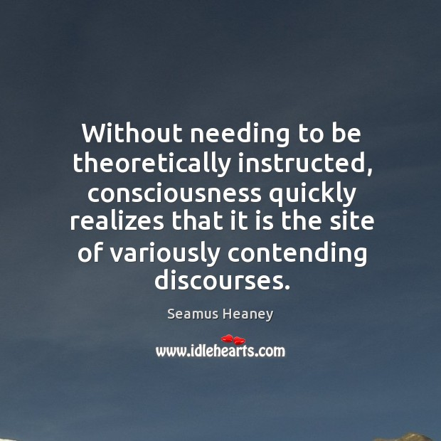Without needing to be theoretically instructed, consciousness quickly Image