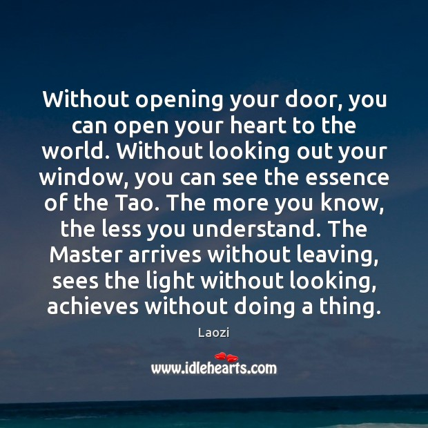 Image, Without opening your door, you can open your heart to the world.