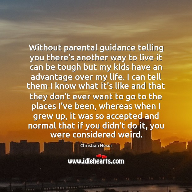 Without parental guidance telling you there's another way to live it can Image