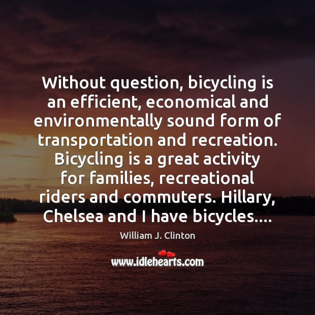 Image, Without question, bicycling is an efficient, economical and environmentally sound form of