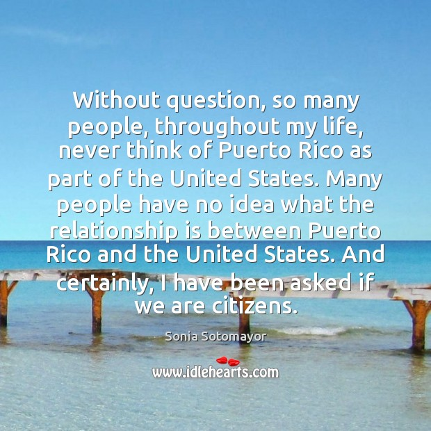 Without question, so many people, throughout my life, never think of Puerto Image