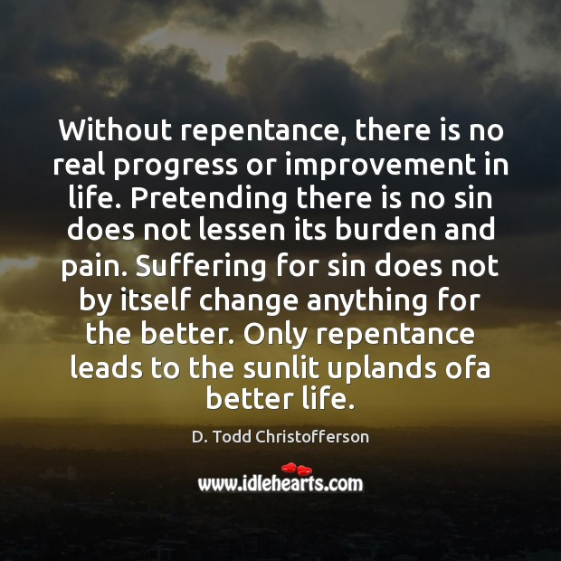 Image, Without repentance, there is no real progress or improvement in life. Pretending