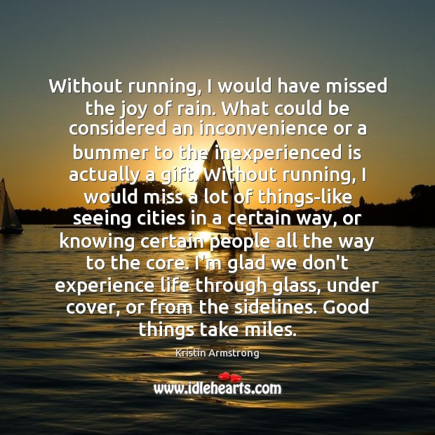 Without running, I would have missed the joy of rain. What could Image
