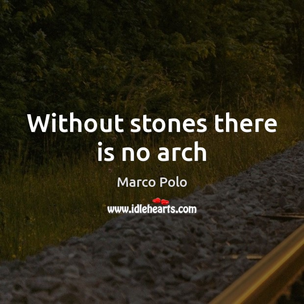 Image, Without stones there is no arch